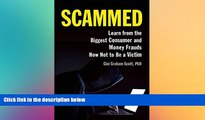 Must Have  Scammed: Learn from the Biggest Consumer and Money Frauds How Not to Be a Victim  READ