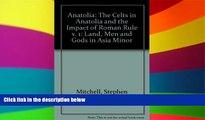 Full [PDF]  Anatolia: Land, Men, and Gods in Asia Minor Volume I: The Celts in Anatolia and the