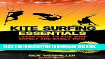 [New] PDF Kite Surfing Essentials - Learn How to Kite Surf Safely and Easily NOW! Free Online