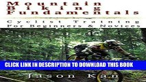 [New] Ebook Mountain Biking Fundamentals: Cyclist Training For Beginners and Novices Free Read