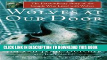 [New] Ebook Wolves at Our Door: The Extraordinary Story of the Couple Who Lived with Wolves Free