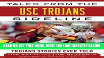 [Read] Ebook Tales from the USC Trojans Sideline: A Collection of the Greatest Trojans Stories