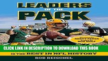 [New] Ebook Leaders of the Pack: Starr, Favre, Rodgers and Why Green Bay s Quarterback Trio is the