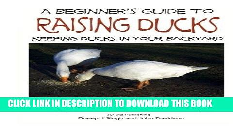 [New] Ebook A Beginner s Guide to Keeping Ducks – Keeping Ducks in Your Backyard Free Online
