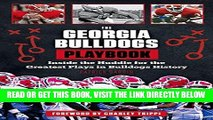 [Read] Ebook The Georgia Bulldogs Playbook: Inside the Huddle for the Greatest Plays in Bulldogs