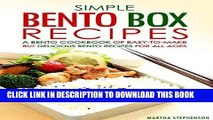 [PDF] Simple Bento Box Recipes, A Bento Cookbook of Easy-to-Make: but Delicious Bento Recipes for
