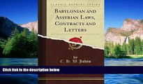 Must Have  Babylonian and Assyrian Laws, Contracts and Letters, Vol. 1 (Classic Reprint)  Premium