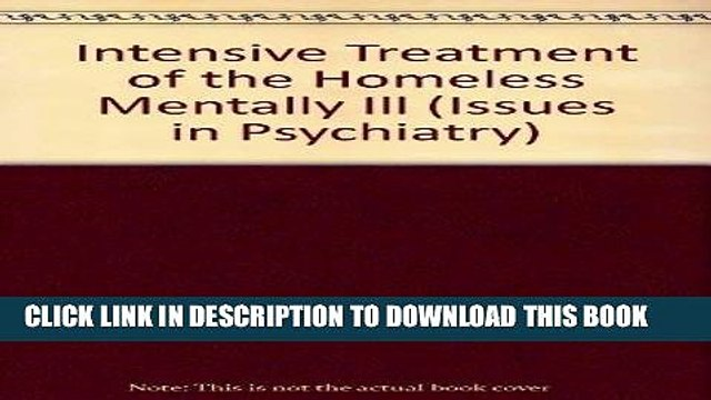 [Read PDF] Intensive Treatment of the Homeless Mentally Ill (Issues in Psychiatry) Ebook Free