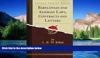 Must Have  Babylonian and Assyrian Laws, Contracts and Letters, Vol. 1 (Classic Reprint)  READ