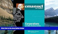 Big Deals  Emanuel Law Outlines: Corporations and Other Business Entities, Seventh Edition  Full