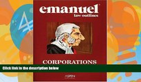 Big Deals  Emanuel Law Outlines: Corporations  Full Ebooks Most Wanted