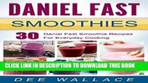 [Ebook] Daniel Fast Smoothies: 30 Daniel Fast Smoothie Recipes For Everyday Cooking (Daniel Fast