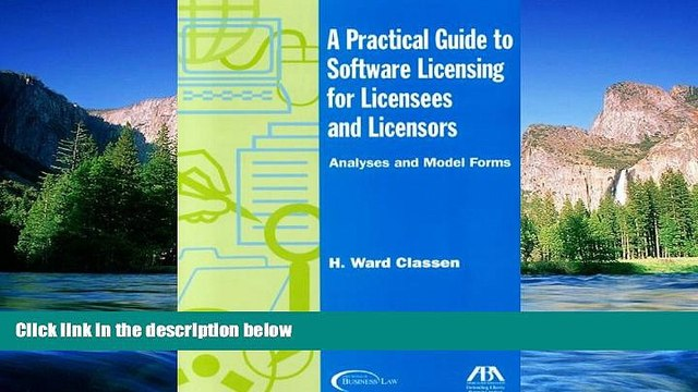 Must Have  A Practical Guide to Software Licensing for Licensees and Licensors: Analyses and Model