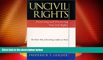 Big Deals  Uncivil Rights : Protecting and Preserving Your Job Rights  Full Read Best Seller
