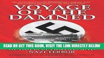 [READ] EBOOK Voyage of the Damned: A Shocking True Story of Hope, Betrayal, and Nazi Terror BEST