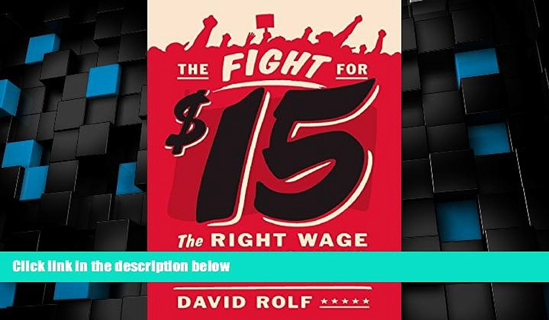 Must Have PDF  The Fight for Fifteen: The Right Wage for a Working America  Full Read Best Seller