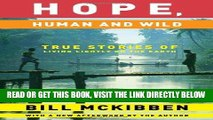 [FREE] EBOOK Hope, Human and Wild: True Stories of Living Lightly on the Earth (The World As Home)