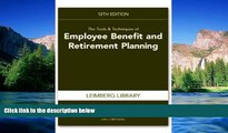 Must Have  The Tools   Techniques of Employee Benefit and Retirement Planning (Tools and
