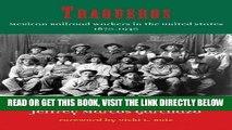 [READ] EBOOK Traqueros: Mexican Railroad Workers in the United States, 1870-1930 (Al Filo: Mexican