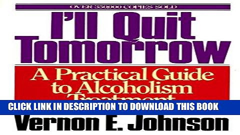 [PDF] I ll Quit Tomorrow: A Practical Guide to Alcoholism Treatment Full Collection