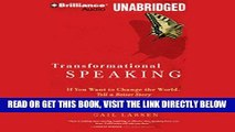 [EBOOK] DOWNLOAD Transformational Speaking: If You Want to Change the World, Tell a Better Story