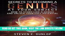 [EBOOK] DOWNLOAD Secrets to Becoming a Genius at Your Subject: How to Study Like a Genius   Unlock
