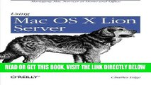 [Free Read] Using Mac OS X Lion Server: Managing Mac Services at Home and Office Free Online