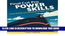 [Free Read] Final Cut Pro Power Skills: Work Faster and Smarter in Final Cut Pro 7 ,by Jordan