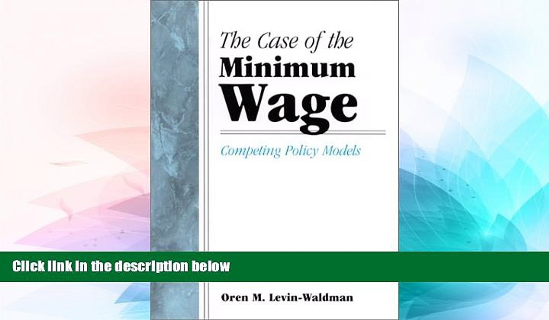 READ FULL  Case of the Minimum Wage the: Competing Policy Models (Suny Series, Public Policy)