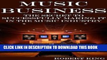 [New] Ebook Music Business: The Secret To Successfully Making It In The Music Industry (Music