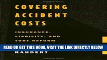 [New] Ebook Covering Accident Costs: Insurance, Liability, and Tort Reforms Free Read