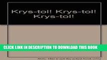 Read Now Krys-tol! Krys-tol! Krys-tol! Download Book