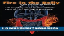 Ebook Fire In The Belly: The Surprising Cause of Most Diseases, States Of Mind and Aging Processes