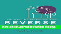 [Ebook] Reverse Mortgages: How to use Reverse Mortgages to Secure Your Retirement (The Retirement