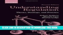 [New] Ebook Understanding Regulation: Theory, Strategy, and Practice, 2nd Edition Free Read