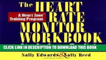 Ebook The Heart Rate Monitor Workbook for Indoor Cyclists: A Heart Zone Training Program Free