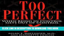 Ebook Too Perfect: When Being in Control Gets Out of Control Free Read