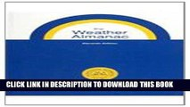 Read Now The Weather Almanac: A Reference Guide to Weather, Climate, and Related Issues in the