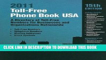 Read Now Toll-Free Phone Book USA, 2011: A Directory of Toll-Free Telephone Numbers for Businesses