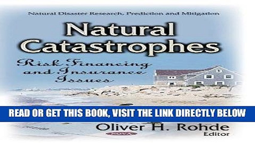 [New] Ebook Natural Catastrophes: Risk Financing and Insurance Issues (Natural Disasters Research,
