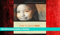 FAVORIT BOOK How to Teach Now: Five Keys to Personalized Learning in the Global Classroom READ NOW