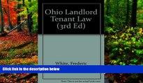 Big Deals  Ohio Landlord Tenant Law (3rd ed)  Full Read Best Seller
