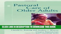 Ebook Pastoral Care of Older Adults (Creative Pastoral Care and Counseling) (Creative Pastoral