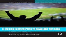 [New] Ebook Global Sport Business: Community Impacts of Commercial Sport (Sport in the Global