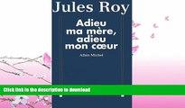 READ BOOK  Adieu Ma Mere, Adieu Mon Co Eur (Critiques, Analyses, Biographies Et Histoire