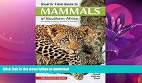 GET PDF  Stuarts  Field Guide to mammals of southern Africa: Including Angola, Zambia   Malawi