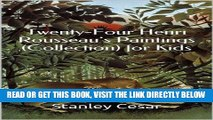 [New] Ebook Twenty-Four Henri Rousseau s Paintings (Collection) for Kids Free Read