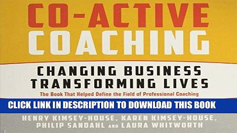 [PDF] FREE Co-Active Coaching Third Edition: Changing Business, Transforming Lives [Download] Full
