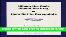 [New] Ebook Whom the Gods Would Destroy or How Not to Deregulate Free Read