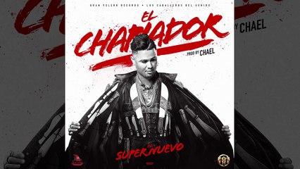 El Super Nuevo - El Chapiador [Official Audio]